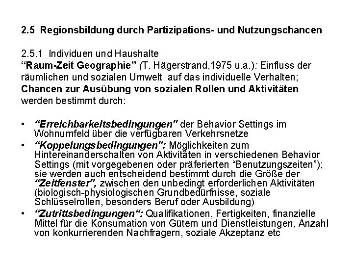 """2. 5 Regionsbildung durch Partizipations- und Nutzungschancen 2. 5. 1 Individuen und Haushalte """"Raum-Zeit"""