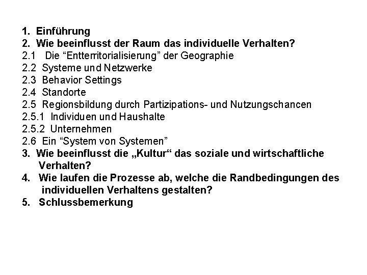 """1. Einführung 2. Wie beeinflusst der Raum das individuelle Verhalten? 2. 1 Die """"Entterritorialisierung"""""""