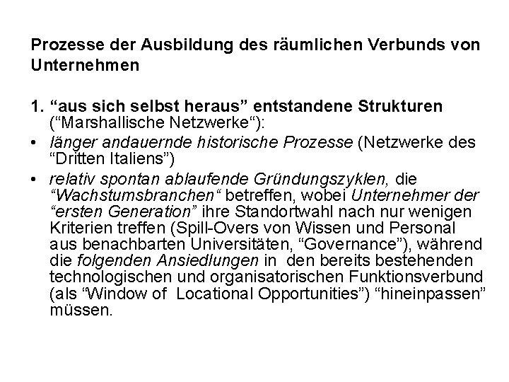 """Prozesse der Ausbildung des räumlichen Verbunds von Unternehmen 1. """"aus sich selbst heraus"""" entstandene"""