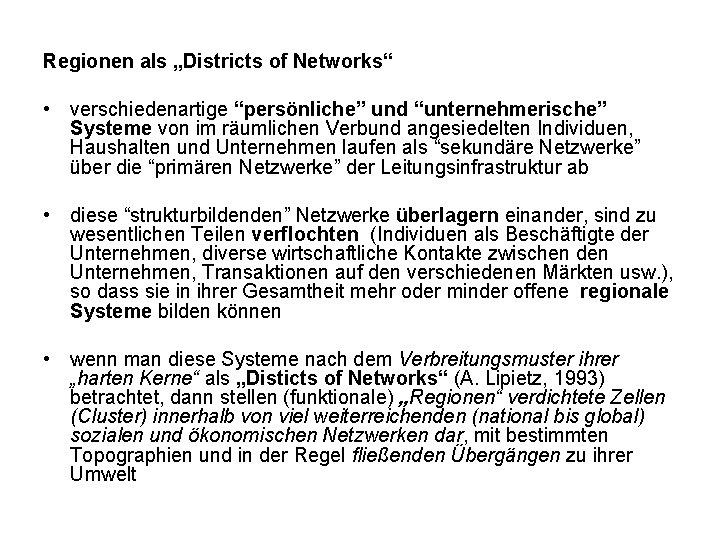 """Regionen als """"Districts of Networks"""" • verschiedenartige """"persönliche"""" und """"unternehmerische"""" Systeme von im räumlichen"""