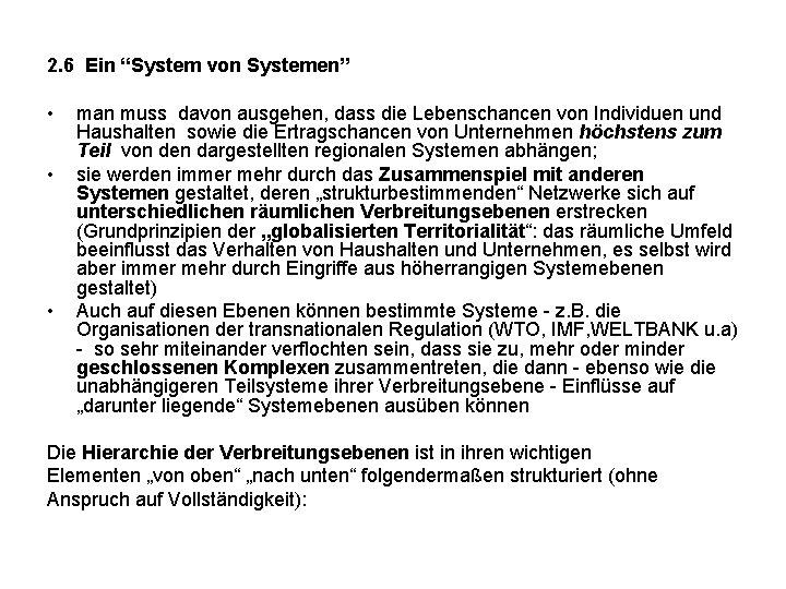 """2. 6 Ein """"System von Systemen"""" • • • man muss davon ausgehen, dass"""