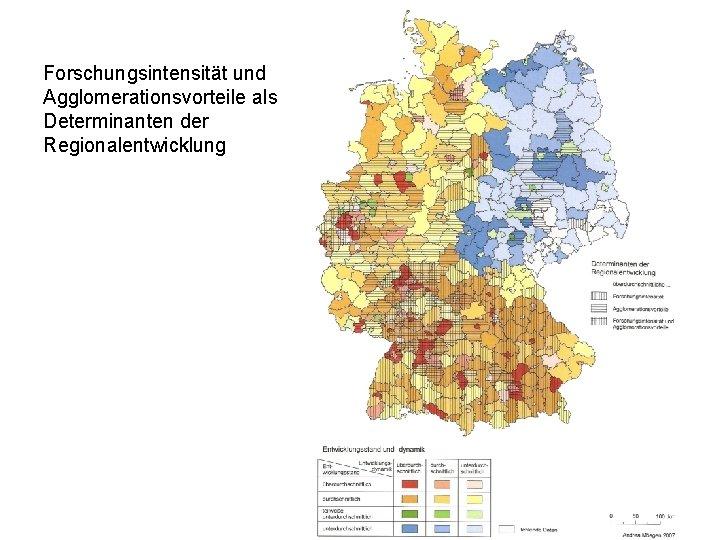 Forschungsintensität und Agglomerationsvorteile als Determinanten der Regionalentwicklung