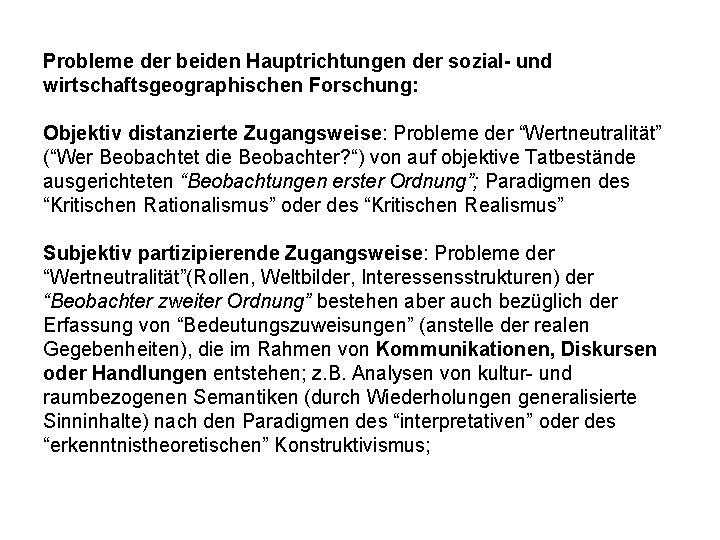 Probleme der beiden Hauptrichtungen der sozial- und wirtschaftsgeographischen Forschung: Objektiv distanzierte Zugangsweise: Probleme der