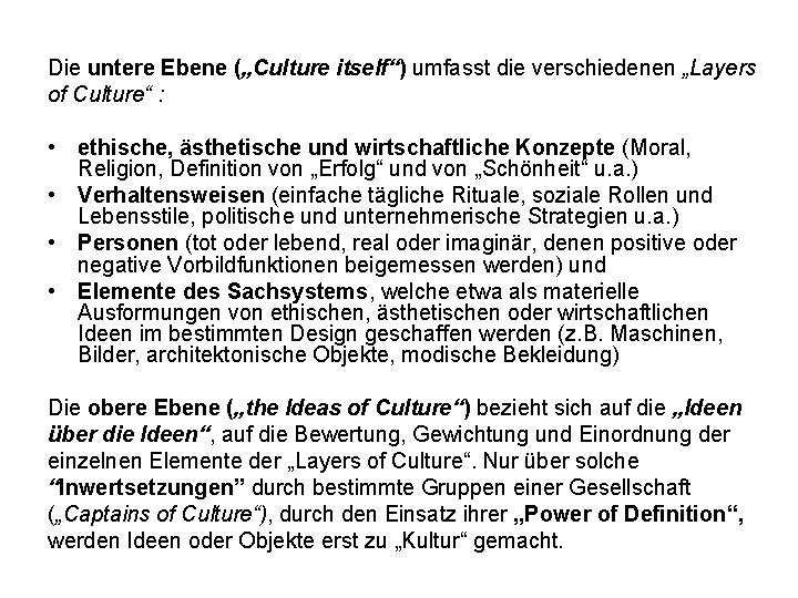"""Die untere Ebene (""""Culture itself"""") umfasst die verschiedenen """"Layers of Culture"""" : • ethische,"""