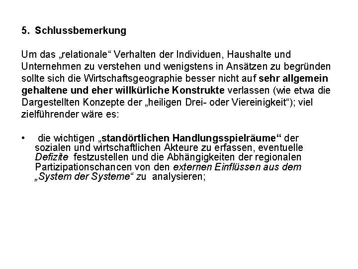 """5. Schlussbemerkung Um das """"relationale"""" Verhalten der Individuen, Haushalte und Unternehmen zu verstehen und"""