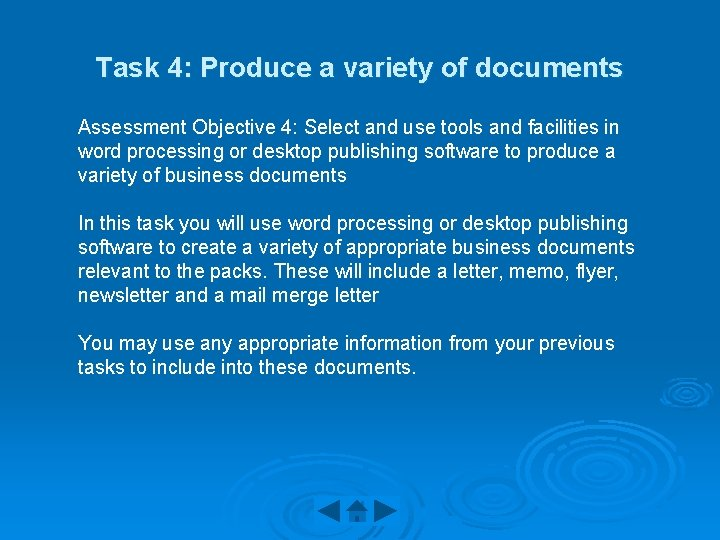 Task 4: Produce a variety of documents Assessment Objective 4: Select and use tools