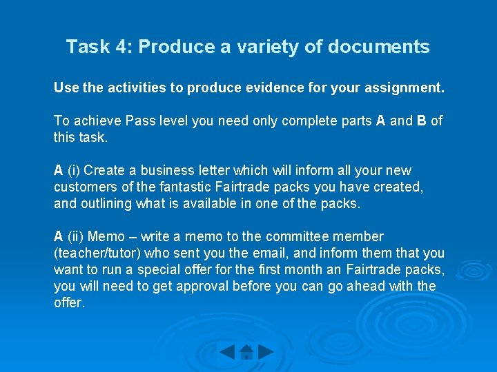 Task 4: Produce a variety of documents Use the activities to produce evidence for