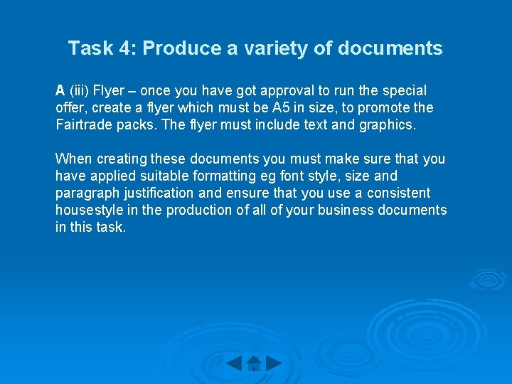 Task 4: Produce a variety of documents A (iii) Flyer – once you have