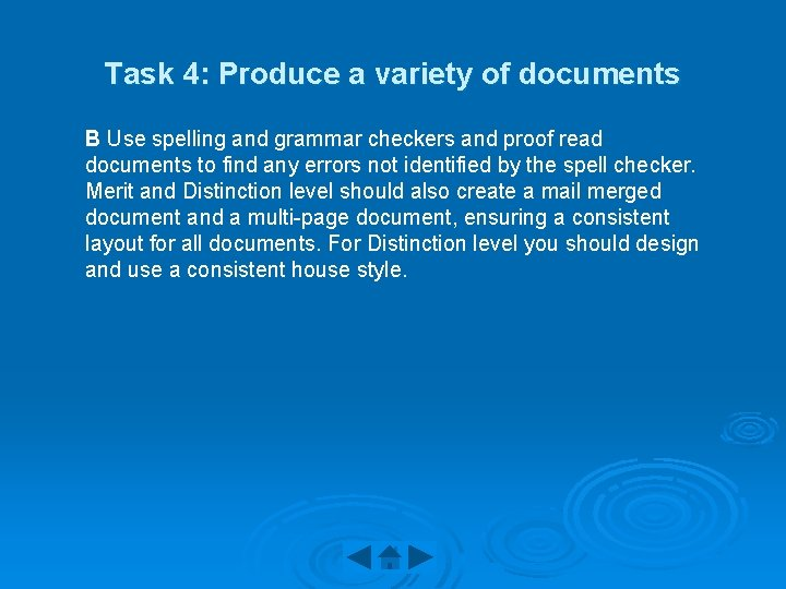 Task 4: Produce a variety of documents B Use spelling and grammar checkers and