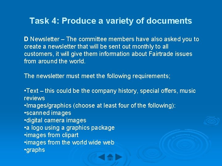 Task 4: Produce a variety of documents D Newsletter – The committee members have