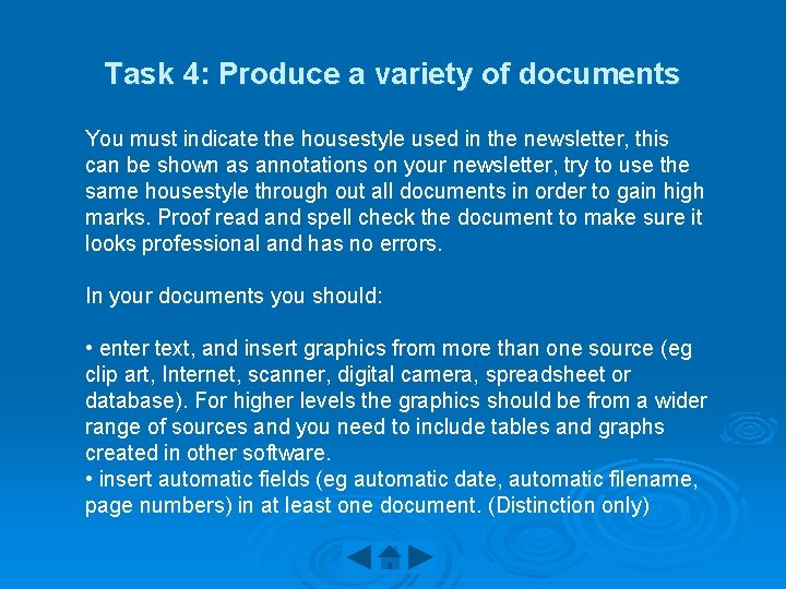 Task 4: Produce a variety of documents You must indicate the housestyle used in