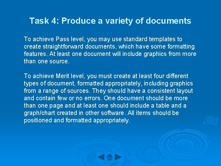 Task 4: Produce a variety of documents To achieve Pass level, you may use