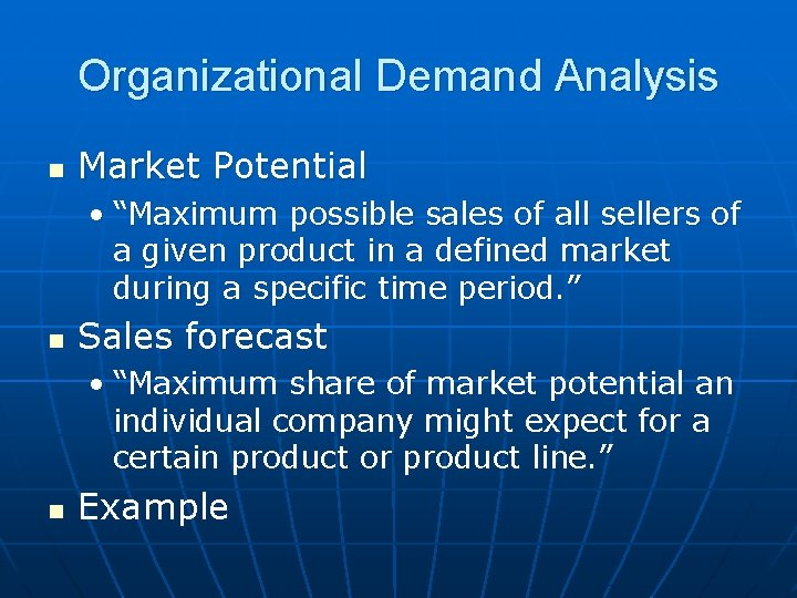 """Organizational Demand Analysis n Market Potential • """"Maximum possible sales of all sellers of"""