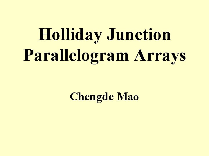 Holliday Junction Parallelogram Arrays Chengde Mao