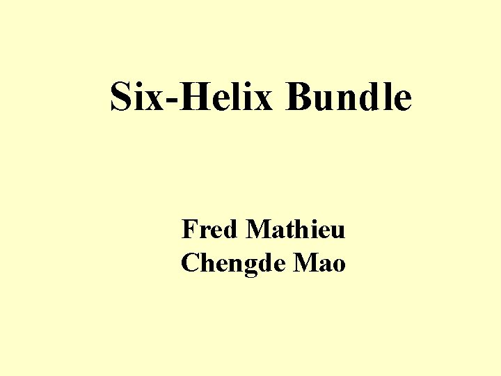 Six-Helix Bundle Fred Mathieu Chengde Mao