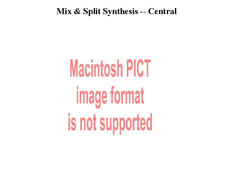 Mix & Split Synthesis -- Central