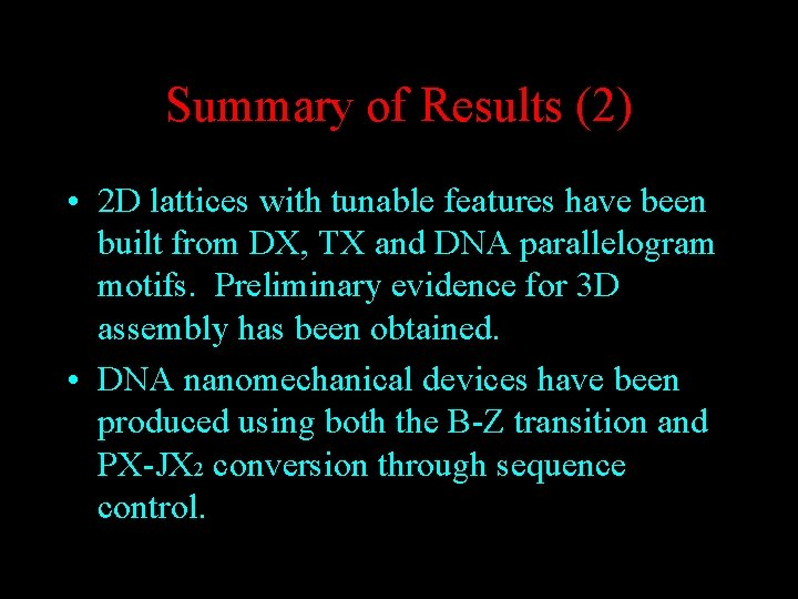 Summary of Results (2) • 2 D lattices with tunable features have been built
