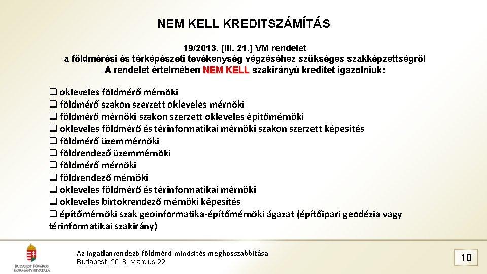 NEM KELL KREDITSZÁMÍTÁS 19/2013. (III. 21. ) VM rendelet a földmérési és térképészeti tevékenység