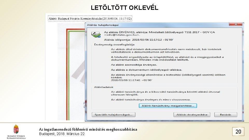 LETÖLTÖTT OKLEVÉL Az ingatlanrendező földmérő minősítés meghosszabbítása Budapest, 2018. Március 22. 20