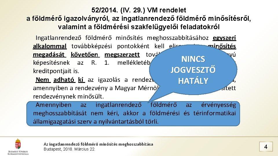 52/2014. (IV. 29. ) VM rendelet a földmérő igazolványról, az ingatlanrendező földmérő minősítésről, valamint