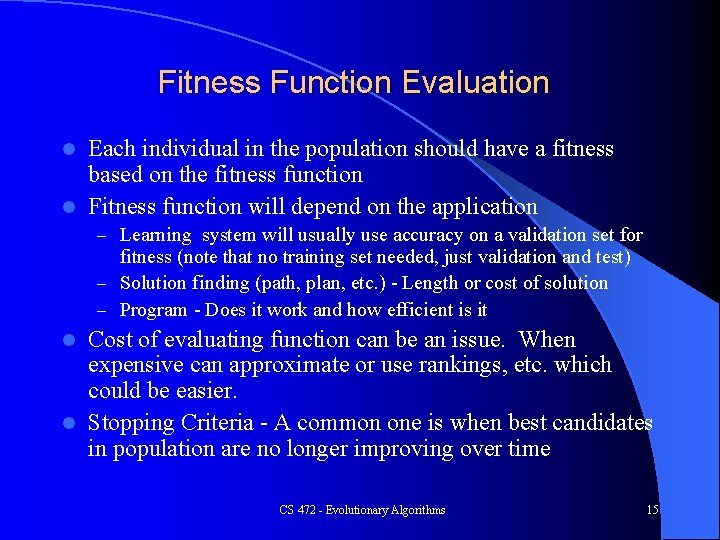 Fitness Function Evaluation Each individual in the population should have a fitness based on