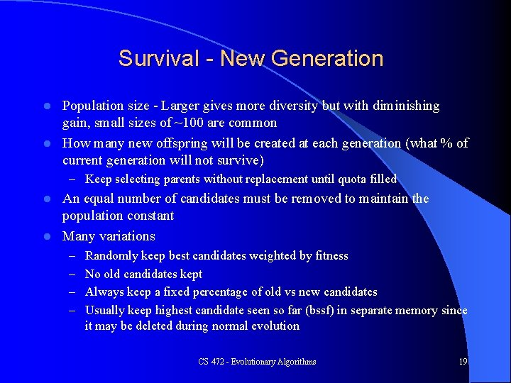 Survival - New Generation Population size - Larger gives more diversity but with diminishing