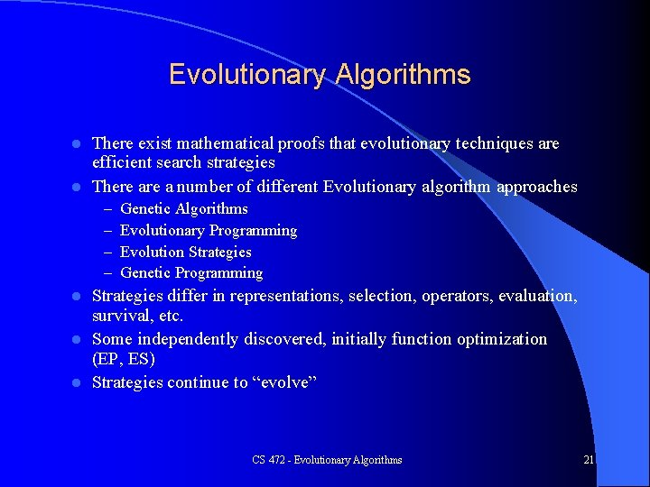 Evolutionary Algorithms There exist mathematical proofs that evolutionary techniques are efficient search strategies l