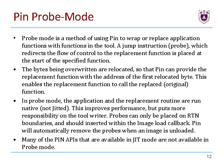Pin Probe-Mode • Probe mode is a method of using Pin to wrap or
