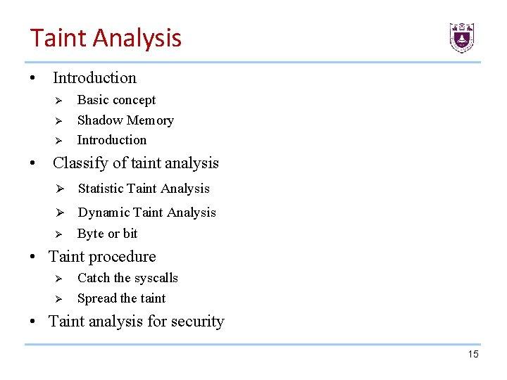 Taint Analysis • Introduction Ø Ø Ø Basic concept Shadow Memory Introduction • Classify