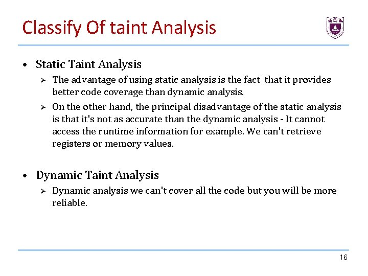 Classify Of taint Analysis • Static Taint Analysis Ø Ø The advantage of using