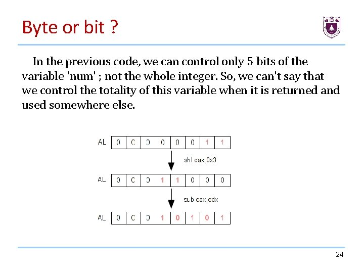 Byte or bit ? In the previous code, we can control only 5 bits