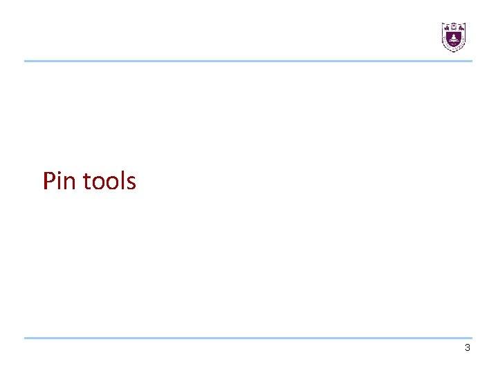Pin tools 3