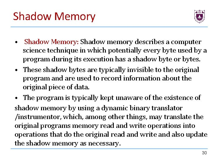 Shadow Memory • Shadow Memory: Shadow memory describes a computer science technique in which