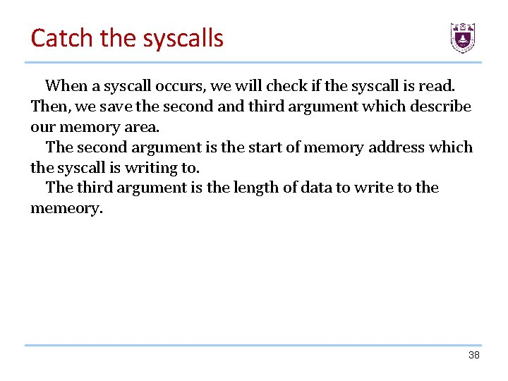 Catch the syscalls When a syscall occurs, we will check if the syscall is