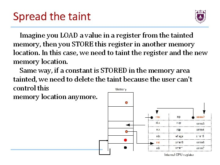 Spread the taint Imagine you LOAD a value in a register from the tainted