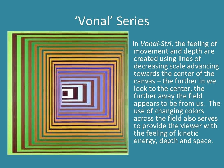 'Vonal' Series In Vonal-Stri, the feeling of movement and depth are created using lines