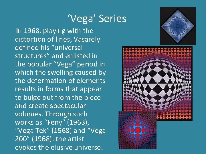"""'Vega' Series In 1968, playing with the distortion of lines, Vasarely defined his """"universal"""