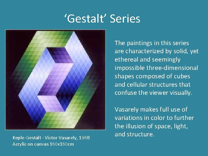 'Gestalt' Series The paintings in this series are characterized by solid, yet ethereal and