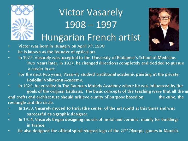 Victor Vasarely 1908 – 1997 Hungarian French artist Victor was born in Hungary on