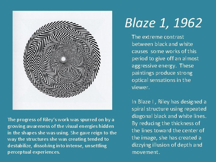 Blaze 1, 1962 The extreme contrast between black and white causes some works of