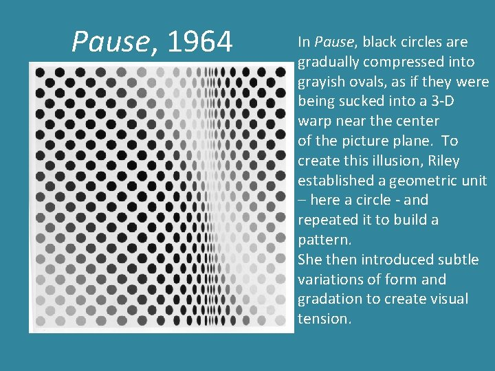 Pause, 1964 In Pause, black circles are gradually compressed into grayish ovals, as if