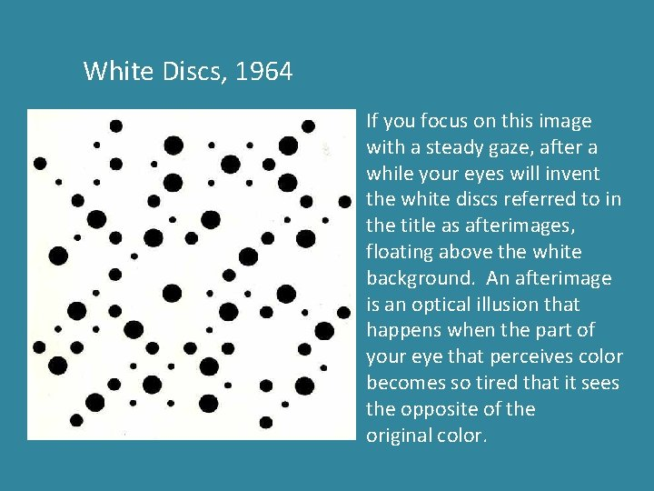 White Discs, 1964 If you focus on this image with a steady gaze, after