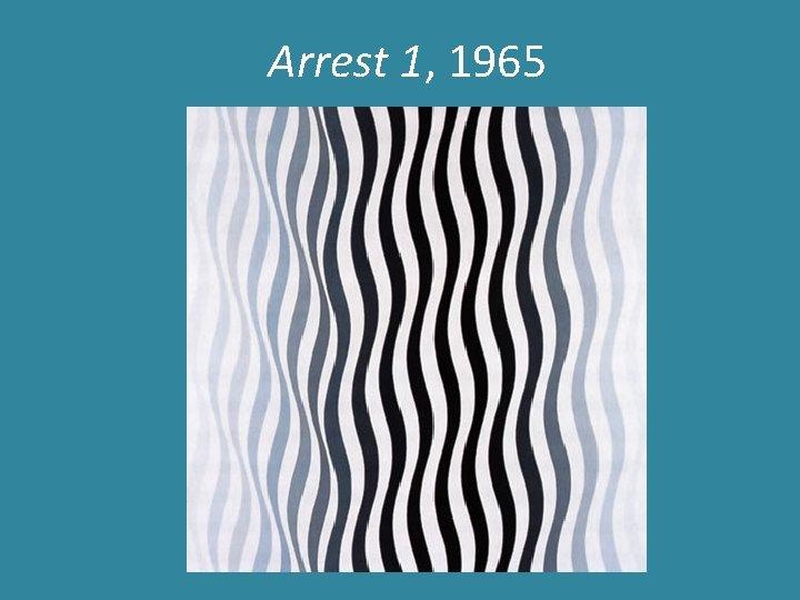 Arrest 1, 1965