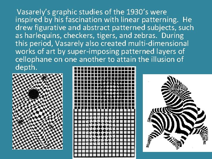 Vasarely's graphic studies of the 1930's were inspired by his fascination with linear patterning.