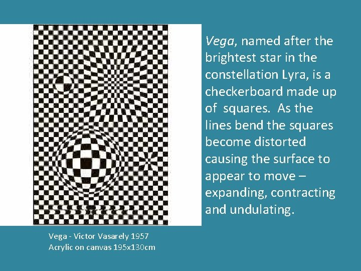 Vega, named after the brightest star in the constellation Lyra, is a checkerboard made