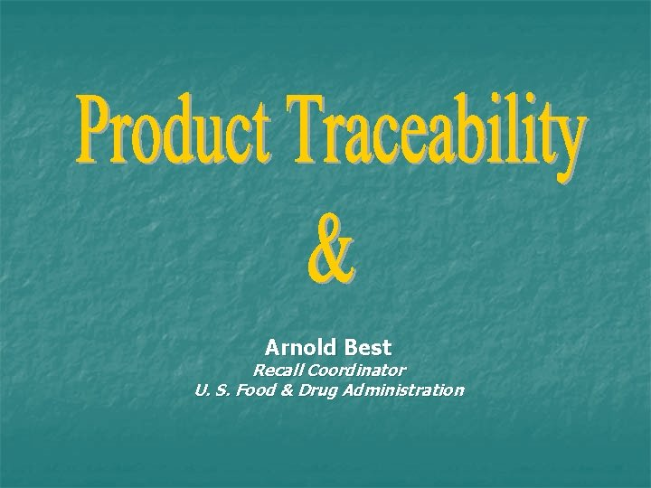 Arnold Best Recall Coordinator U. S. Food & Drug Administration