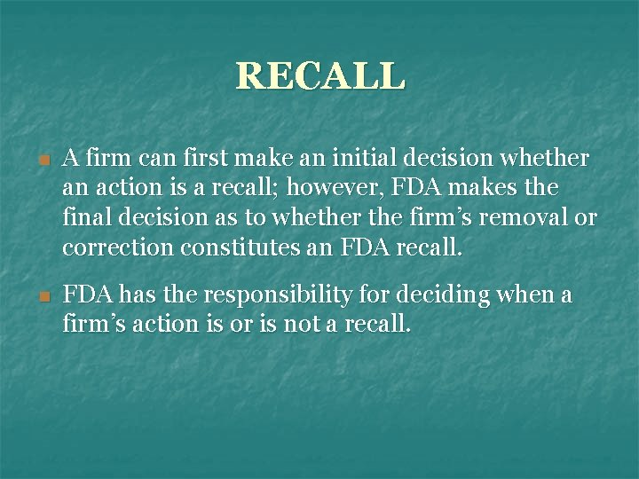 RECALL n A firm can first make an initial decision whether an action is