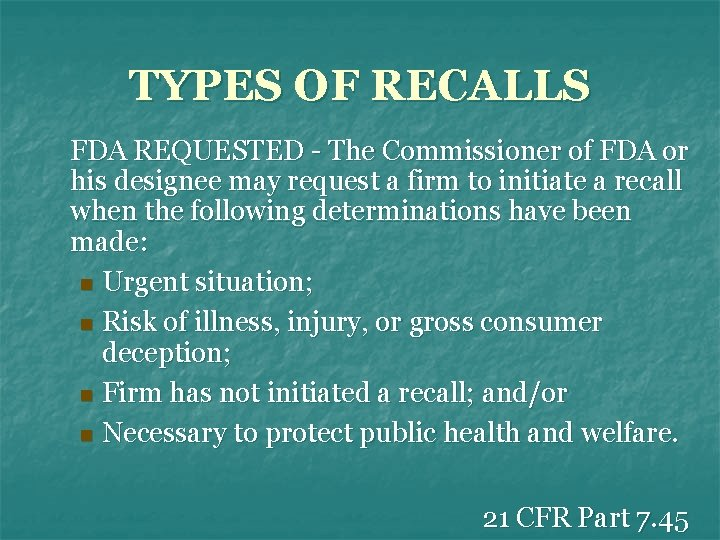 TYPES OF RECALLS FDA REQUESTED - The Commissioner of FDA or his designee may