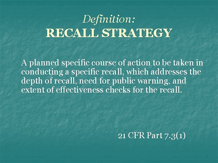 Definition: RECALL STRATEGY A planned specific course of action to be taken in conducting