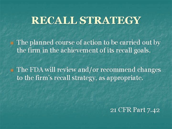 RECALL STRATEGY n The planned course of action to be carried out by the